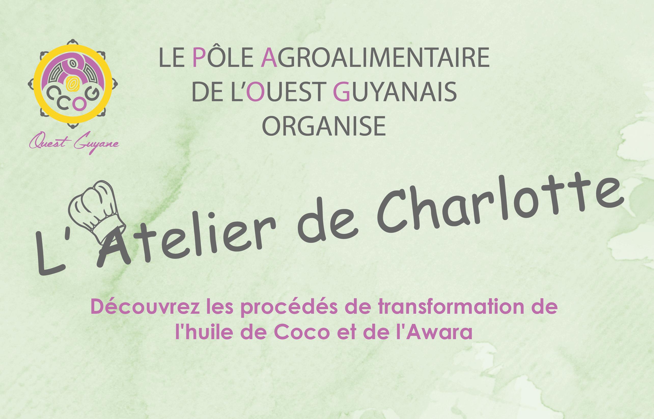 Le Pôle Agroalimentaire de l'Ouest Guyanais organise l'Atelier de Charlotte, samedi 18 septembre 2021